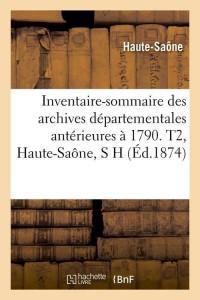 Inventaire  T2  Haute Saone  S H  ed 1874