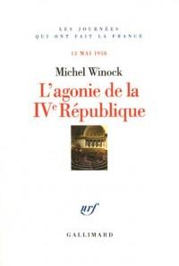 L'agonie de la IVe République : 13 Mai 1958