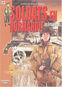 Soldats en Normandie : Les Britanniques : Juin-août 1944