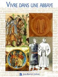 Vivre dans une abbaye cistercienne au XIIe et XIIIe siècles