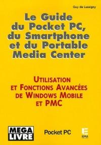 Le Guide du Pocket PC, du Smartphone et du Portable Media Center