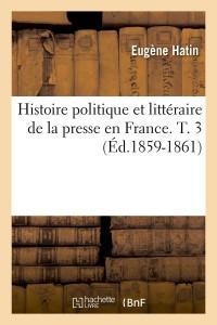Histoire Presse en France  T3  ed 1859 1861