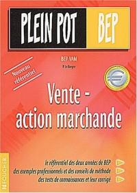 Plein pot BEP : Vente - Action marchande