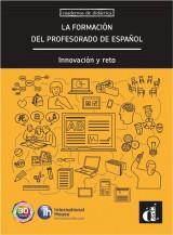 La formacion del profesorado de espanol : Innovacion y reto