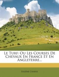 Le Turf: Ou Les Courses De Chevaux En Fr