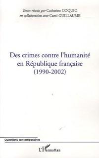 Des crimes contre l'humanité en République française (1990-2002)