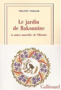 Le Jardin de Bakounine et autres nouvelles de l'Histoire