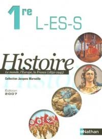 Histoire 1e L-ES-S : Le monde, l'Europe, la France (1850-1945) Programme 2003