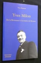 Yves Milon 1897-1987 : De la Résistance à la mairie de Rennes