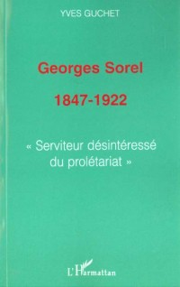 Georges Sorel, 1847-1922,
