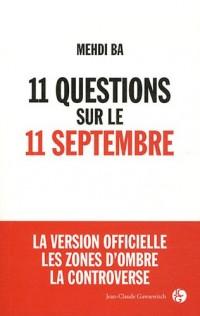 11 questions sur le 11 septembre : La version officielle, Les zones d'ombre, La controverse
