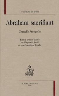 Abraham sacrifiant : Tragedie Françoise