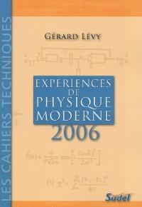 Expériences de physique moderne : Second Cycle des lycées, Classes de Mathématiques supérieures, Aide pour tous les professeurs de Physique ainsi que pour les étudiants des ENS et IUFM