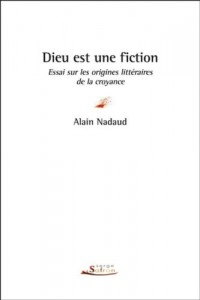 Dieu est une fiction : Essai sur les origines littéraires de la croyance