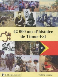 42000 ans d'histoire de Timor Est