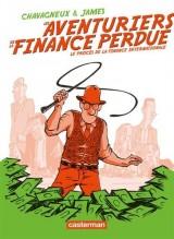 Les aventuriers de la finance perdue : Le procès de la finance internationale