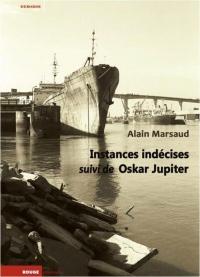 Instances indécises : Suivi de Oskar Jupit
