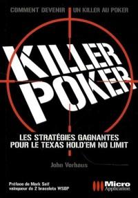 Killer Poker : Les stratégies pour gagner au Texas Hold'em