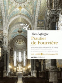Psautier de Fourvière - volume 2 : année B: Psaumes des dimanches et fêtes. Texte officiel du lectionnaire dans la nouvelle traduction de la Bib