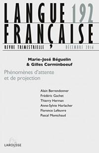 Langue française nº 192 (4/2016) Phénomènes d'attente et de projection: Phénomènes d 'attente et de projection