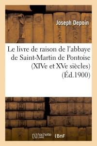Le Livre de St Martin de Pontoise  ed 1900
