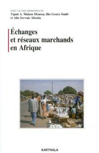 Echanges et réseaux marchands en Afrique
