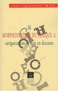 Morphosyntaxe du lexique : Volume 2, Catégorisation et mise en discours