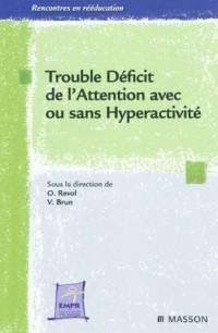 Trouble Déficit de l'Attention avec ou sans Hyperactivité : de la théorie à la pratique
