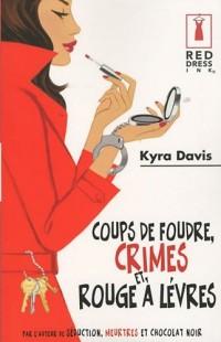 Coups de foudre, crimes et rouge à lèvre