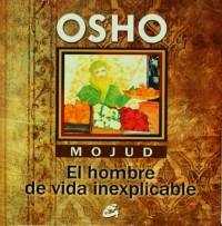 Mojud: El hombre de vida inexplicable/The Man with the Inexplicable Life