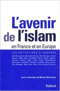 L'avenir de l'islam en France et en Europe : Les Entretiens d'Auxerre