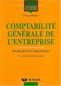 Comptabilité générale de l'entreprise : Instruments et procédures, Avec exercices d'application corrigés