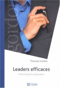 Leaders efficaces : L'efficacité par la collaboration