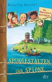 Die Karlsson-Kinder 01. Spukgestalten und Spione