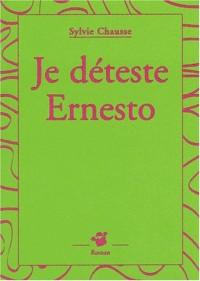 Je déteste Ernesto