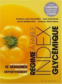 Le régime à faible index glycémique : Ou Comment maigrir avec un régime riche en glucides de haute qualité