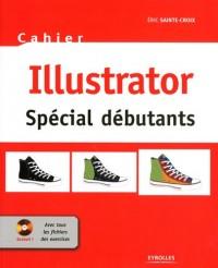 Illustrator : Cahier spécial débutants (1Cédérom)