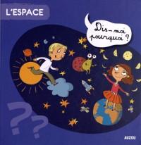 L'Espace Dis Moi Pourquoi Nouvelle Edition