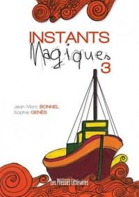 Instants magiques : Volume 3