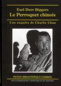 Le Perroquet chinois : Une enquête de Charlie Chan