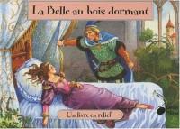 Belle au Bois Dormant (la) (Contes en Relief)