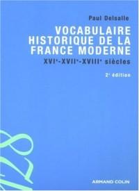 Vocabulaire historique de la France moderne : XVIe - XVIIe - XVIIIe siècles