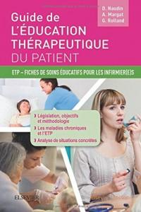 Guide de l'éducation thérapeutique du patient: Fiches de soins éducatifs pour les infirmier(e)s