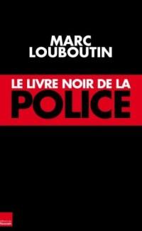 Le livre noir de la Police