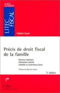Précis de droit fiscal de la famille : Revenus familiaux - Patrimoine familial - Contrôle et contentieux fiscal (ancienne édition)