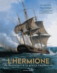 L'Hermione : De Rochefort à la gloire américaine