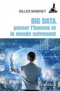 Big Data, penser l'homme et le monde autrement