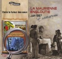La Maurienne engloutie : Dans la fureur des eaux