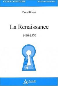 La Renaissance 1470-1570