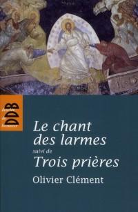Chant des Larmes - Suivi de Trois Prieres (Ned